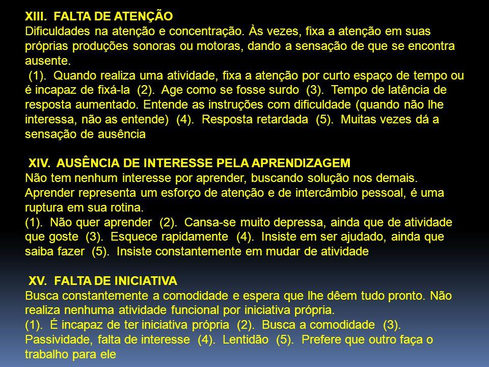 XIII. FALTA DE ATENÇÃO