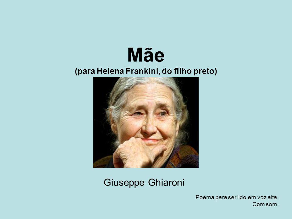 Mãe (para Helena Frankini, do filho preto) Giuseppe Ghiaroni