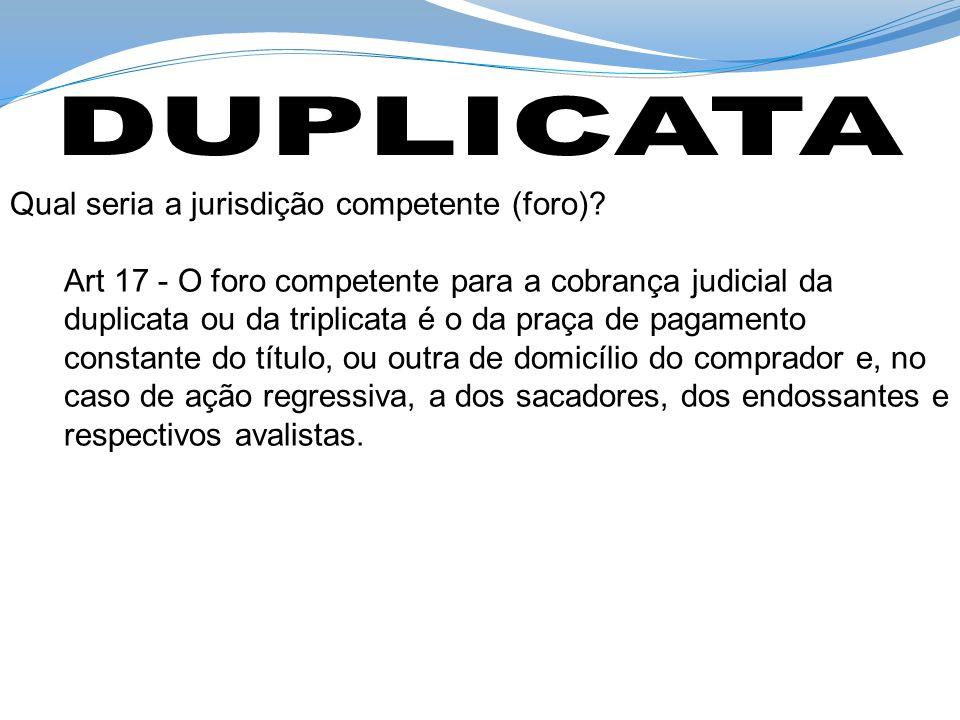 DUPLICATA Qual seria a jurisdição competente (foro)