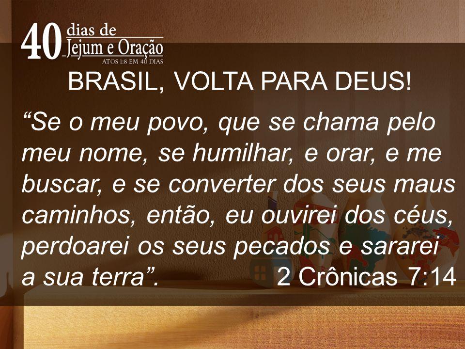 BRASIL, VOLTA PARA DEUS!