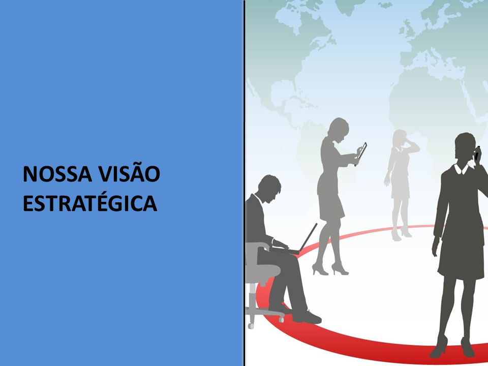 NOSSA VISÃO ESTRATÉGICA