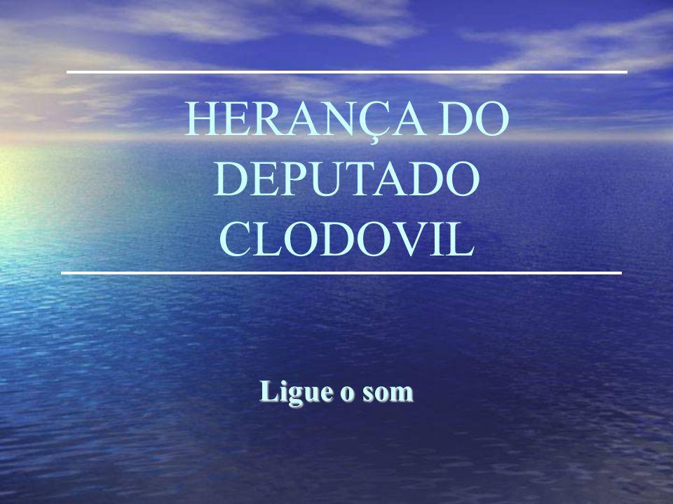 HERANÇA DO DEPUTADO CLODOVIL