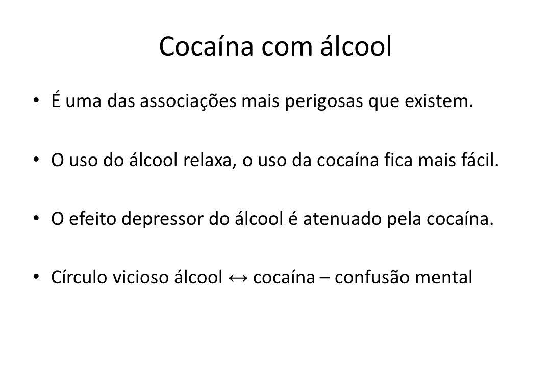 Cocaína com álcool É uma das associações mais perigosas que existem.
