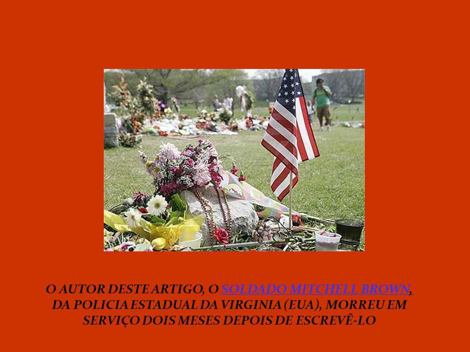 O AUTOR DESTE ARTIGO, O SOLDADO MITCHELL BROWN, DA POLICIA ESTADUAL DA VIRGINIA (EUA), MORREU EM SERVIÇO DOIS MESES DEPOIS DE ESCREVÊ-LO