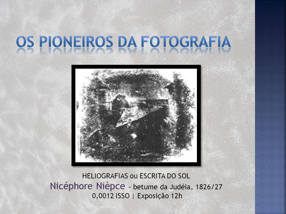 Os pioneiros da Fotografia