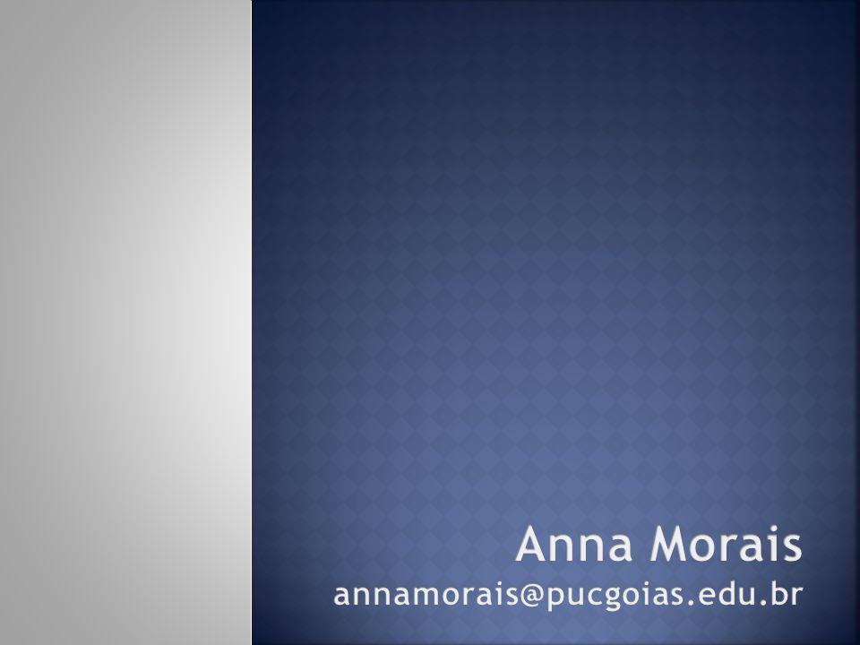Anna Morais annamorais@pucgoias.edu.br
