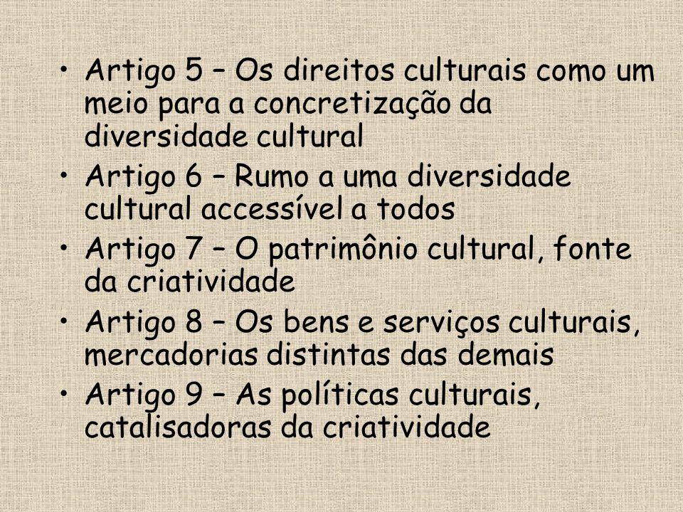 Artigo 5 – Os direitos culturais como um meio para a concretização da diversidade cultural