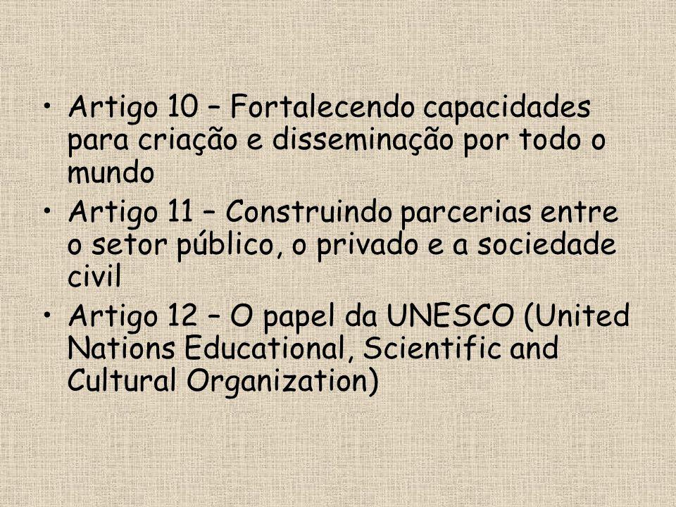 Artigo 10 – Fortalecendo capacidades para criação e disseminação por todo o mundo