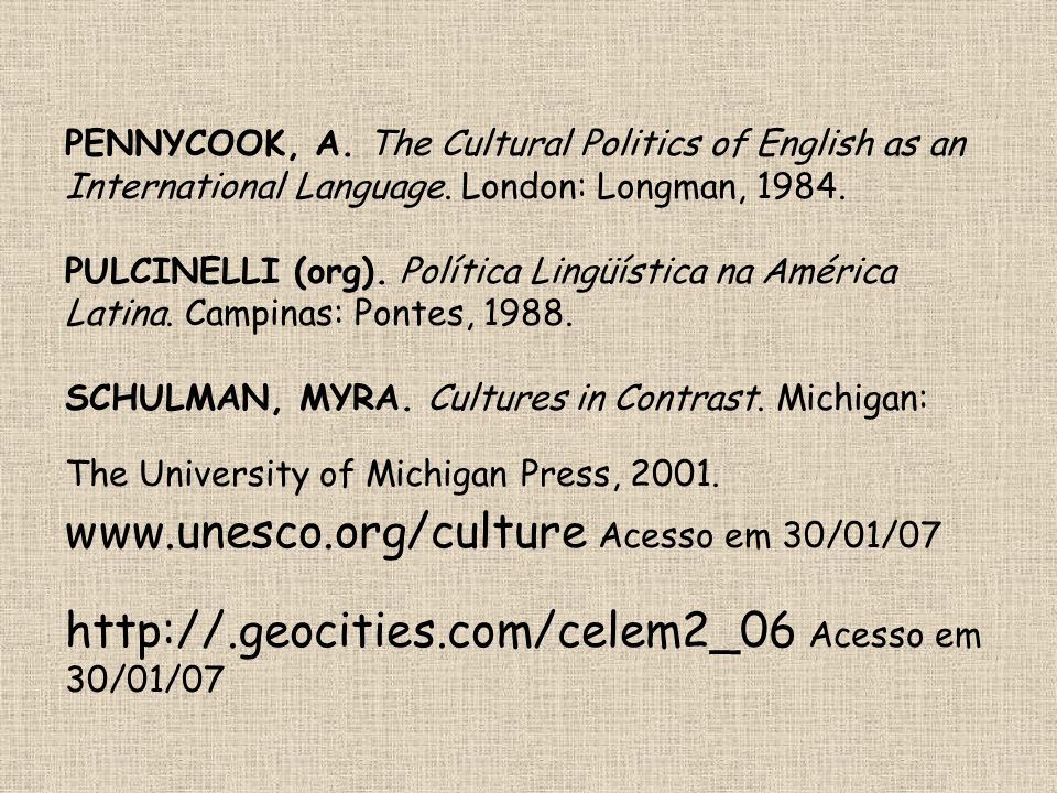 PENNYCOOK, A. The Cultural Politics of English as an International Language.