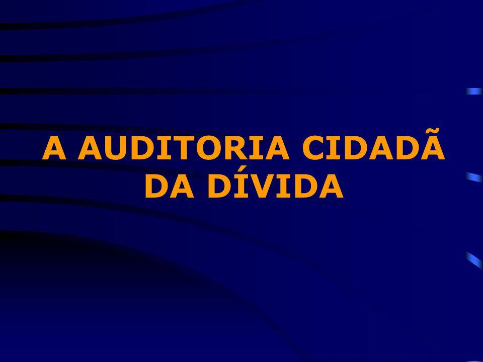 A AUDITORIA CIDADÃ DA DÍVIDA