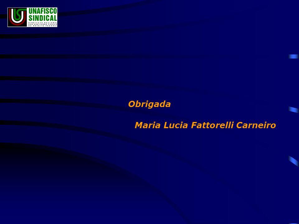 Obrigada Maria Lucia Fattorelli Carneiro