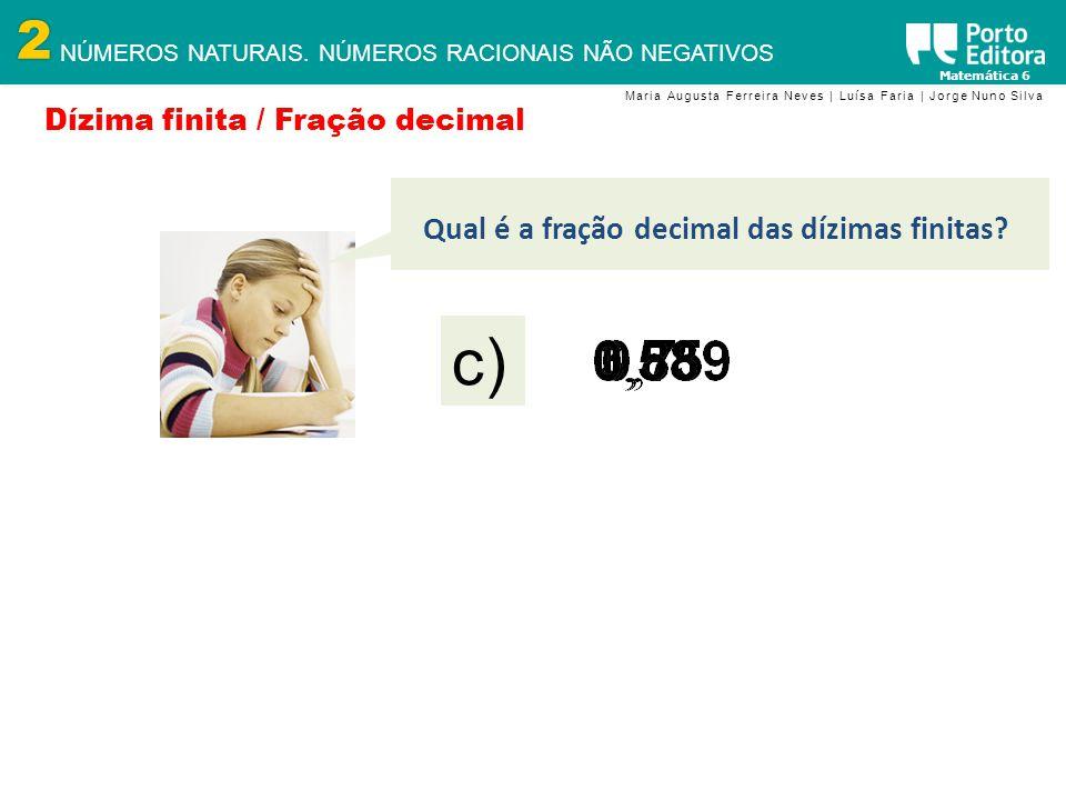 c) b) a) Qual é a fração decimal das dízimas finitas