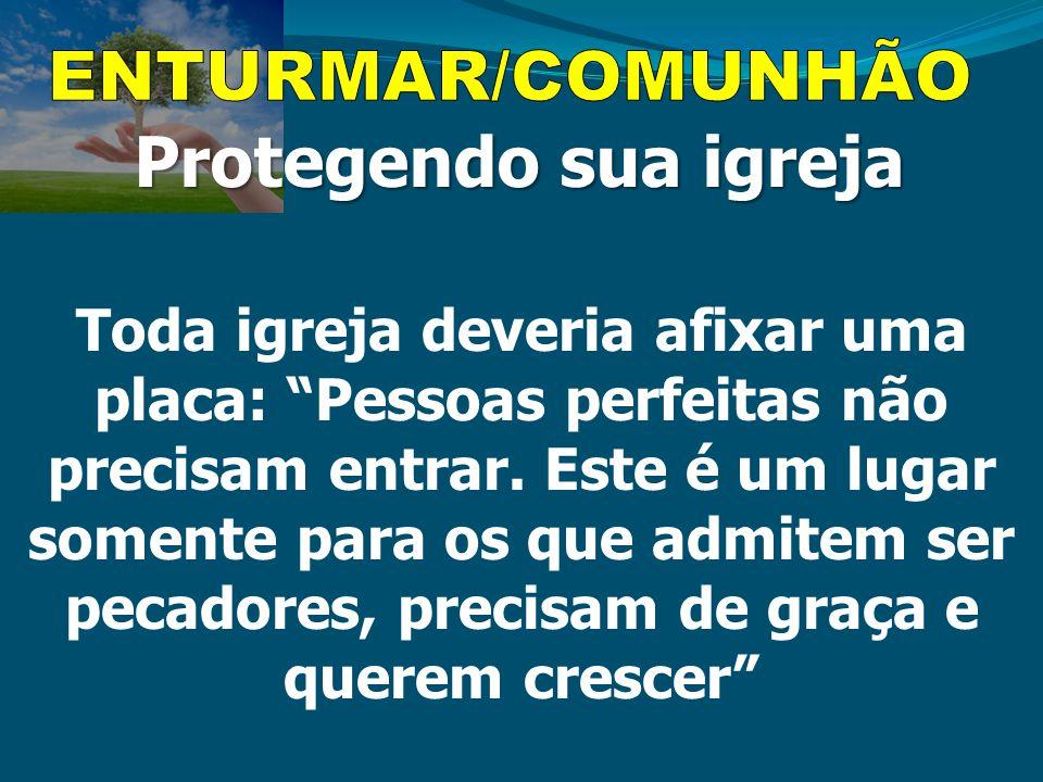 ENTURMAR/COMUNHÃO Protegendo sua igreja