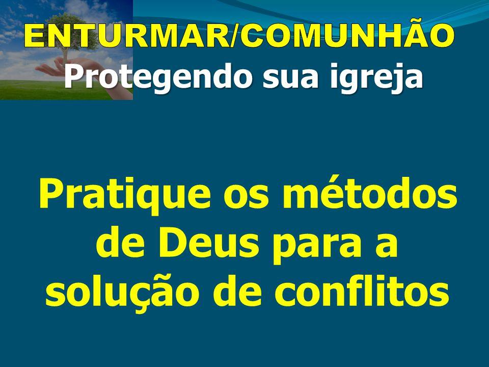Pratique os métodos de Deus para a solução de conflitos