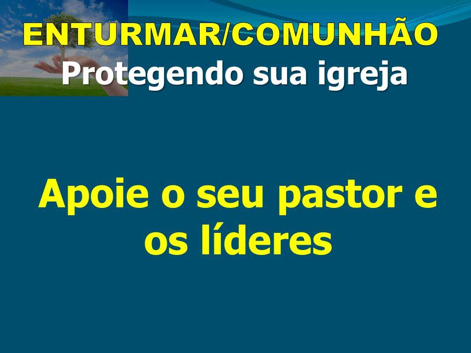 Apoie o seu pastor e os líderes