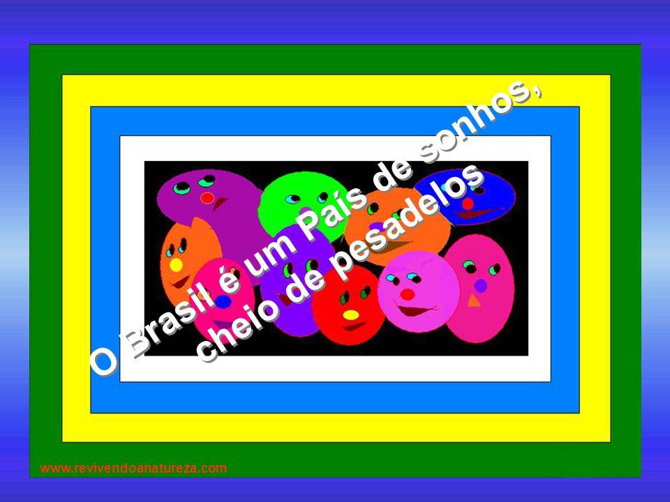 O Brasil é um País de sonhos,