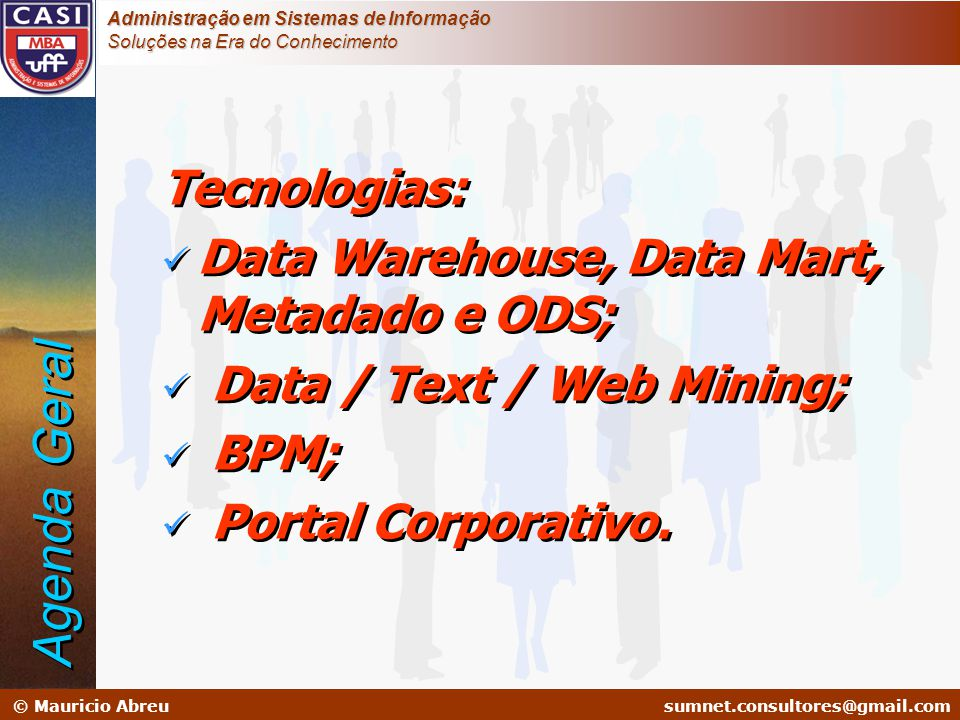Agenda Geral Tecnologias: Data Warehouse, Data Mart, Metadado e ODS;
