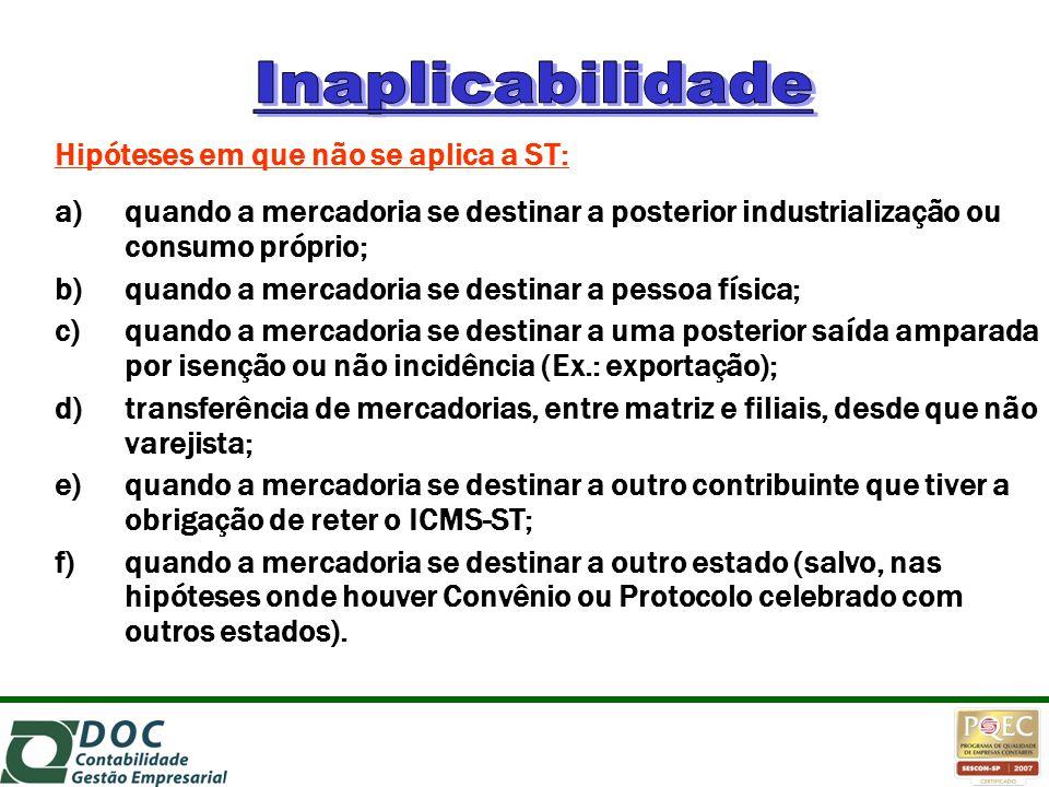 Inaplicabilidade Hipóteses em que não se aplica a ST: