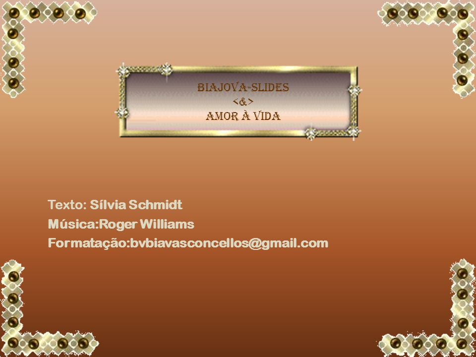 Música:Roger Williams Formatação:bvbiavasconcellos@gmail.com