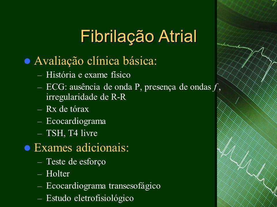 Fibrilação Atrial Avaliação clínica básica: Exames adicionais: