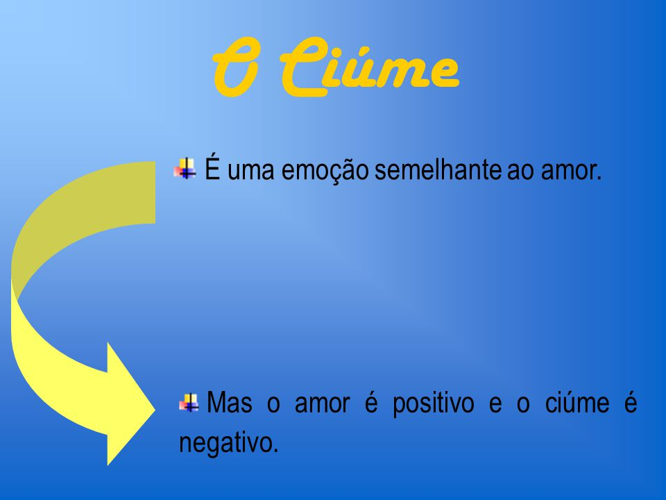 O Ciúme É uma emoção semelhante ao amor.