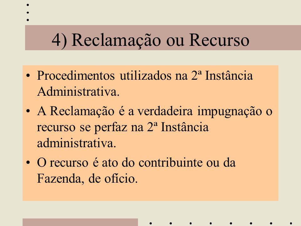 4) Reclamação ou Recurso