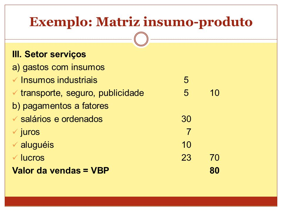 Exemplo: Matriz insumo-produto