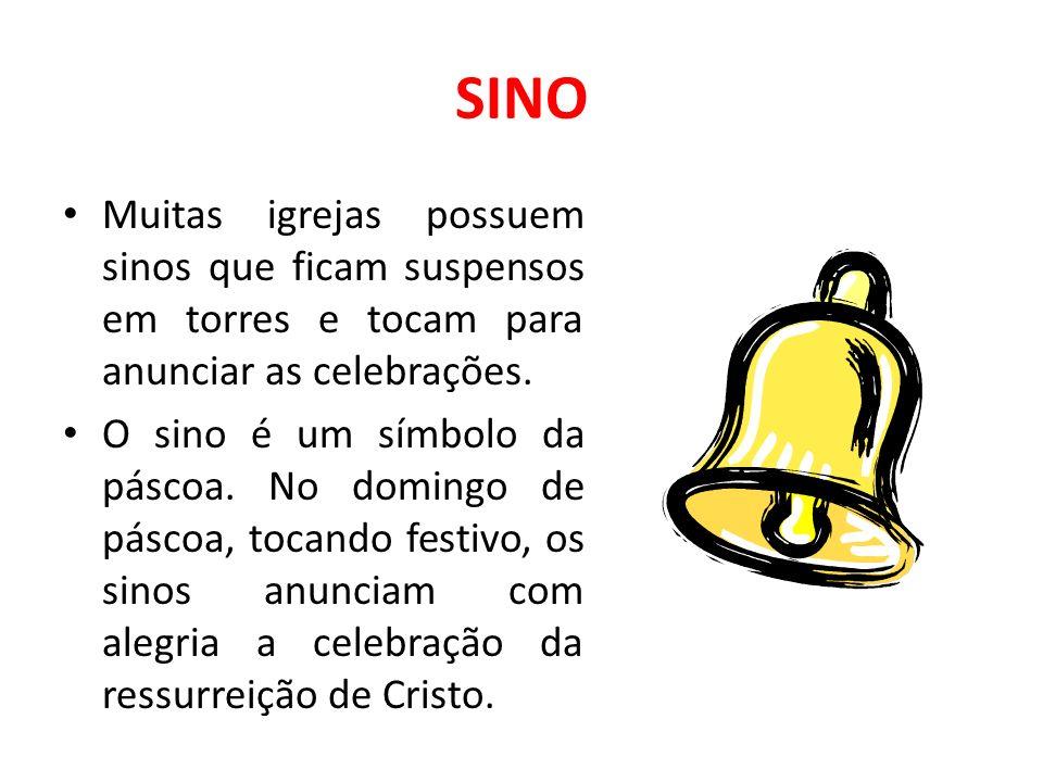 SINO Muitas igrejas possuem sinos que ficam suspensos em torres e tocam para anunciar as celebrações.