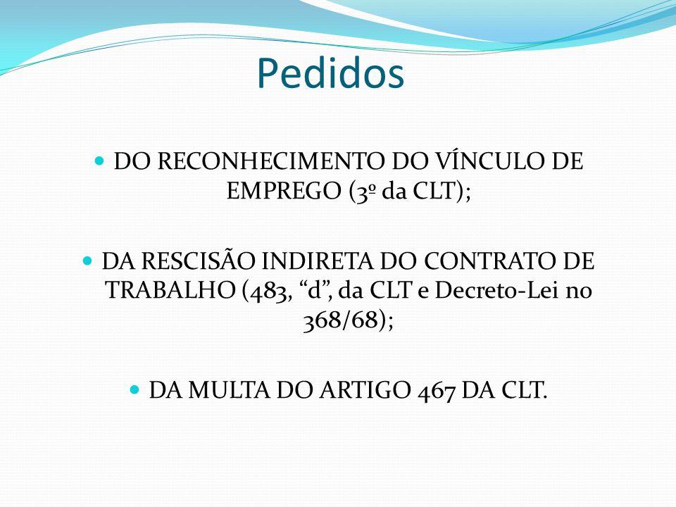 Pedidos DO RECONHECIMENTO DO VÍNCULO DE EMPREGO (3º da CLT);