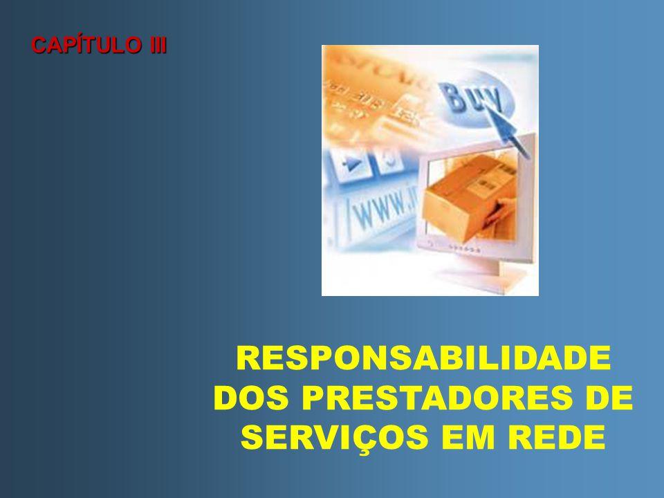 RESPONSABILIDADE DOS PRESTADORES DE SERVIÇOS EM REDE