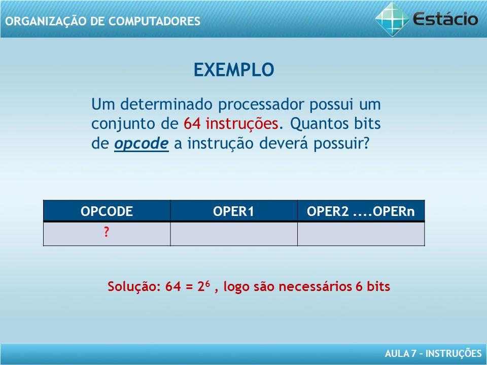 Um determinado processador possui um conjunto de 64 instruções