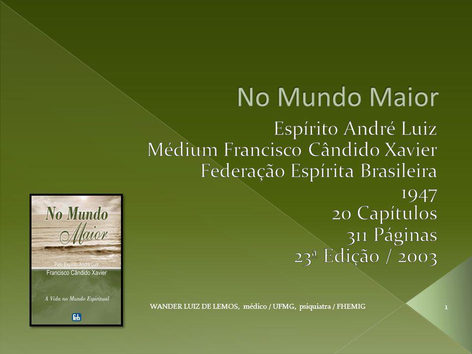 No Mundo Maior Espírito André Luiz Médium Francisco Cândido Xavier