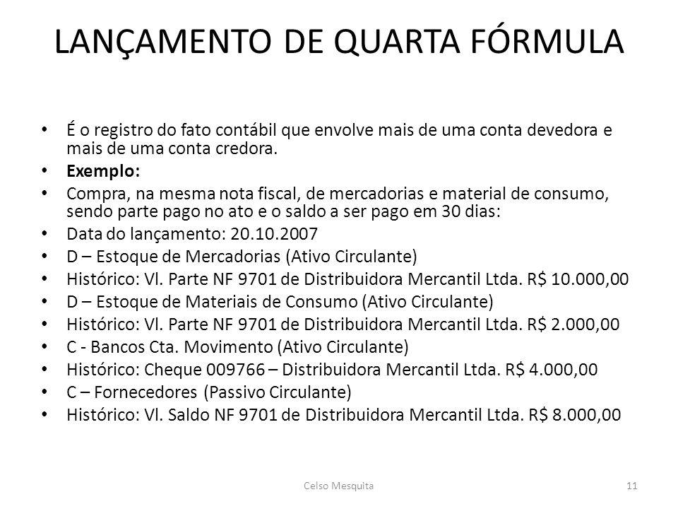 LANÇAMENTO DE QUARTA FÓRMULA