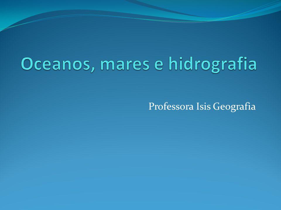 Oceanos, mares e hidrografia
