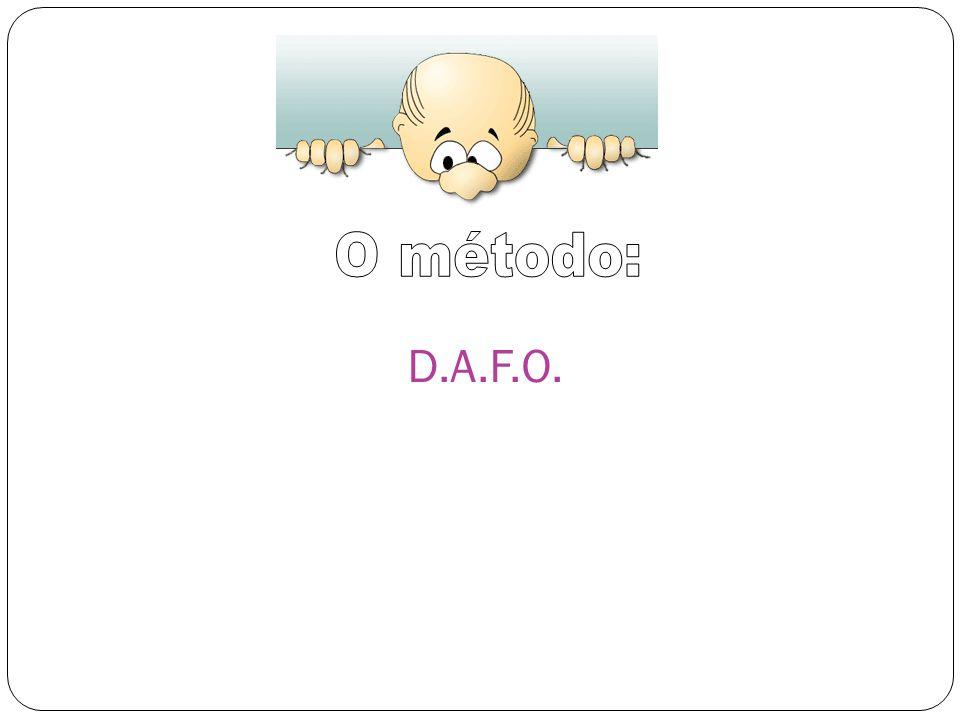O método: D.A.F.O.