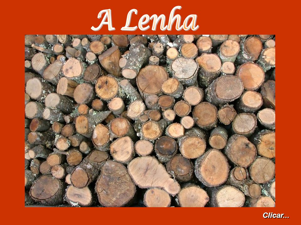 A Lenha Clicar...