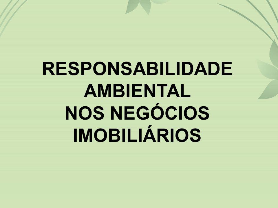 RESPONSABILIDADE AMBIENTAL NOS NEGÓCIOS IMOBILIÁRIOS