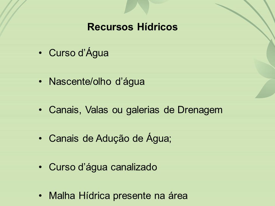 Recursos Hídricos Curso d'Água Nascente/olho d'água