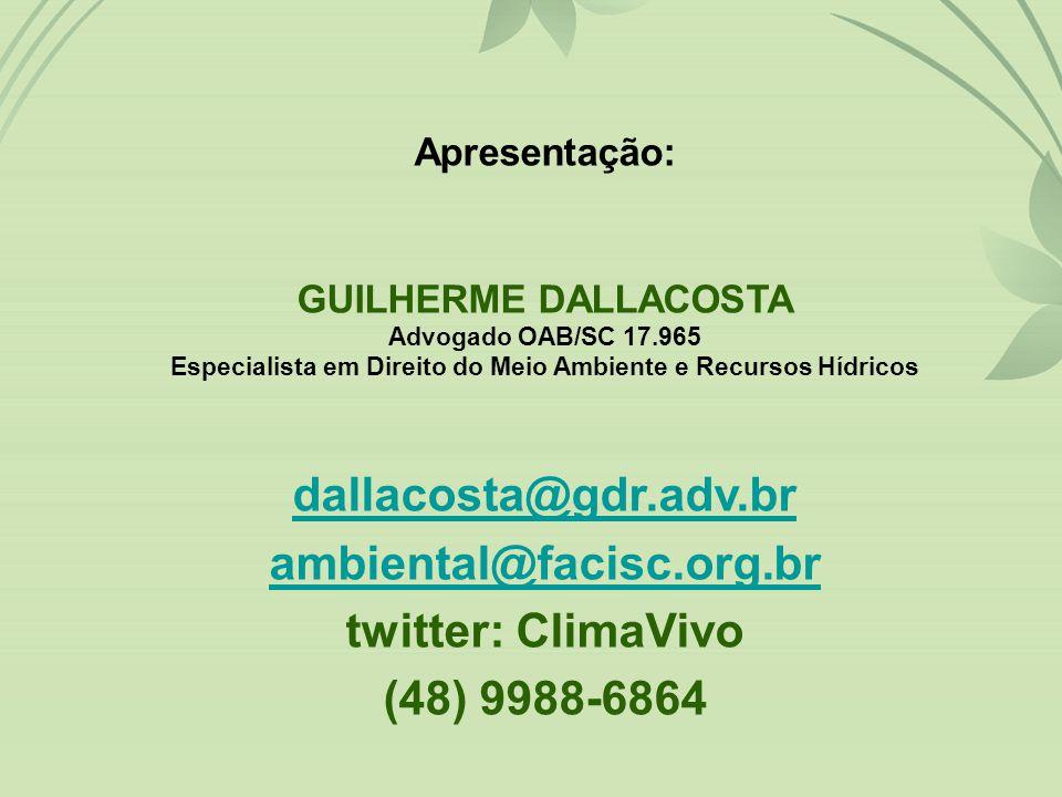 dallacosta@gdr.adv.br ambiental@facisc.org.br twitter: ClimaVivo