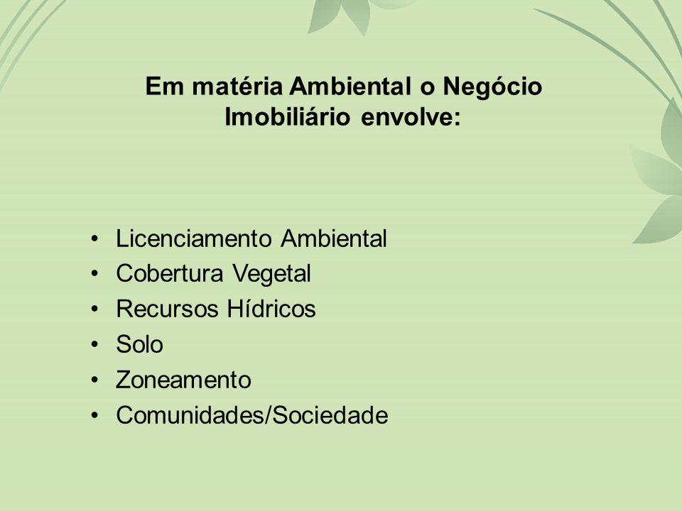 Em matéria Ambiental o Negócio Imobiliário envolve:
