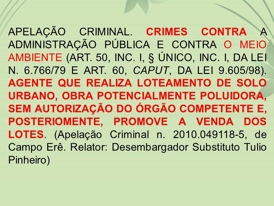 APELAÇÃO CRIMINAL. CRIMES CONTRA A ADMINISTRAÇÃO PÚBLICA E CONTRA O MEIO AMBIENTE (ART.