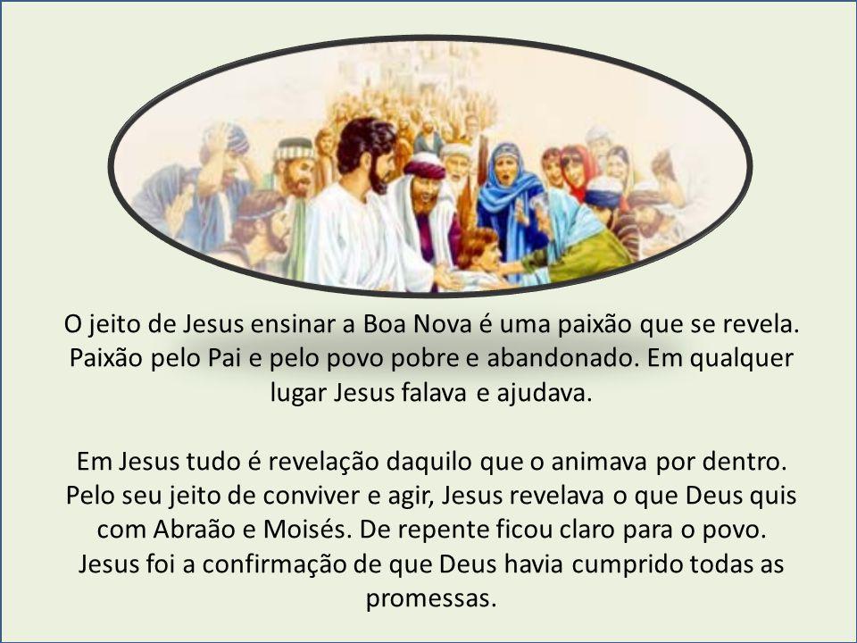 Em Jesus tudo é revelação daquilo que o animava por dentro.