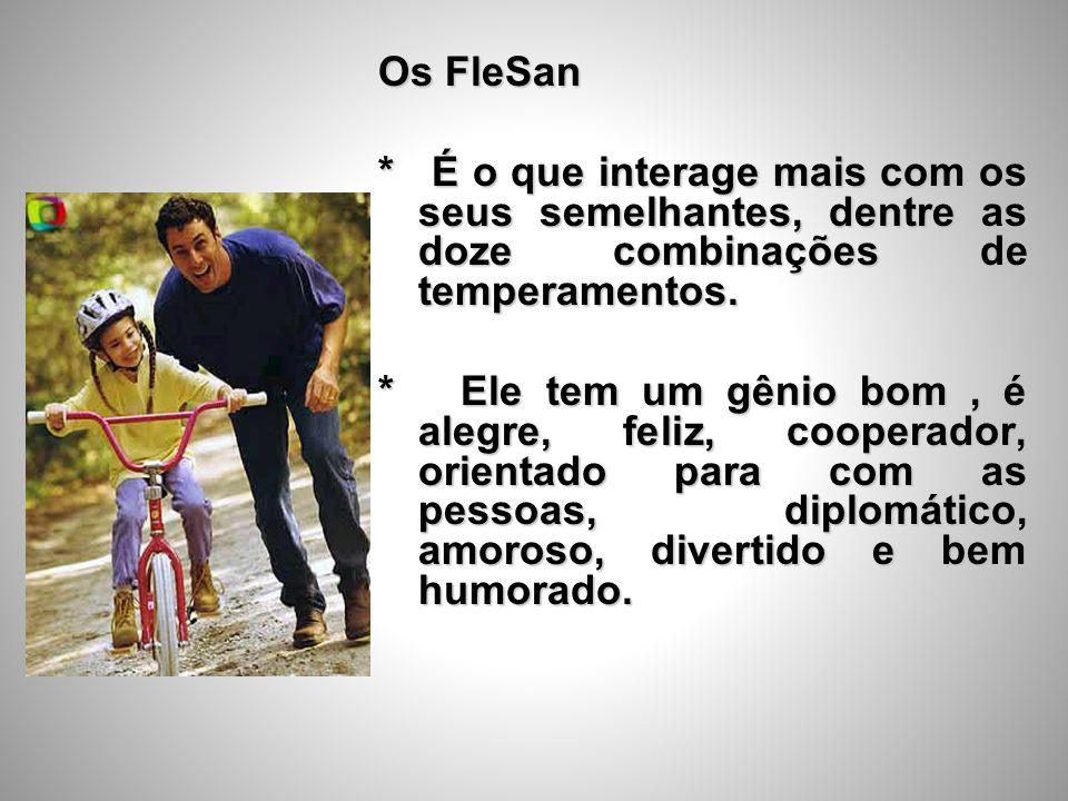 Os FleSan * É o que interage mais com os seus semelhantes, dentre as doze combinações de temperamentos.