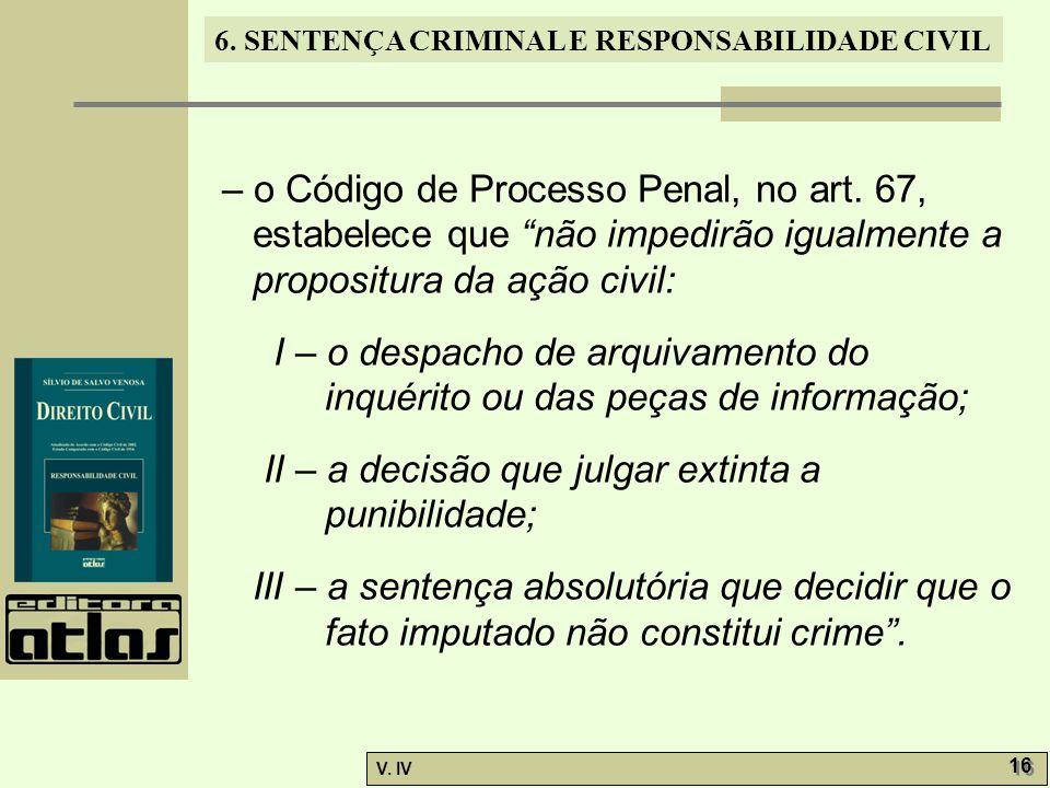 – o Código de Processo Penal, no art