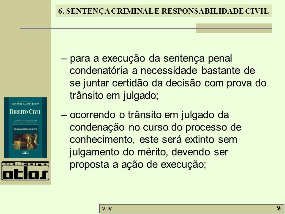 – para a execução da sentença penal condenatória a necessidade bastante de se juntar certidão da decisão com prova do trânsito em julgado;