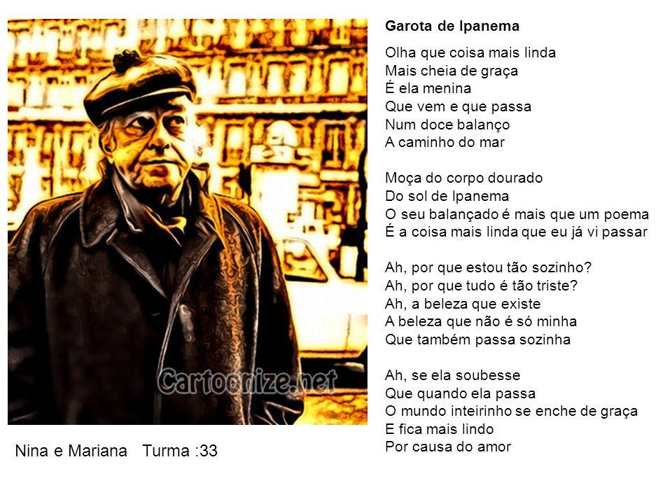 Nina e Mariana Turma :33 Garota de Ipanema