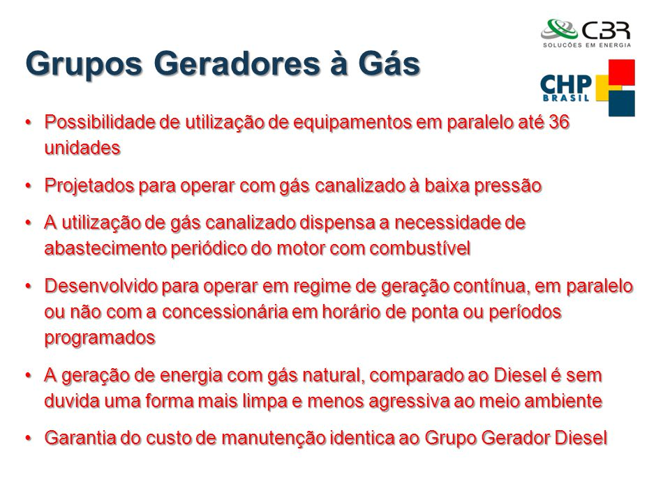 Grupos Geradores à Gás Possibilidade de utilização de equipamentos em paralelo até 36 unidades.