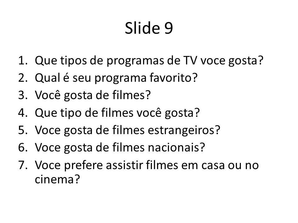 Slide 9 Que tipos de programas de TV voce gosta