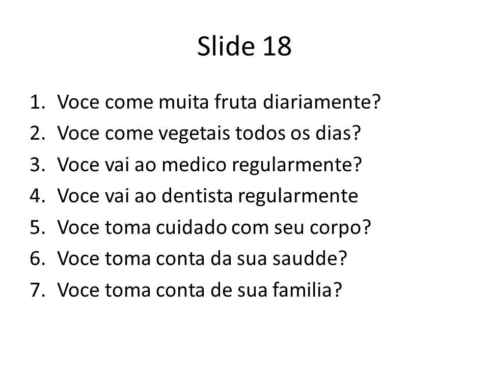 Slide 18 Voce come muita fruta diariamente