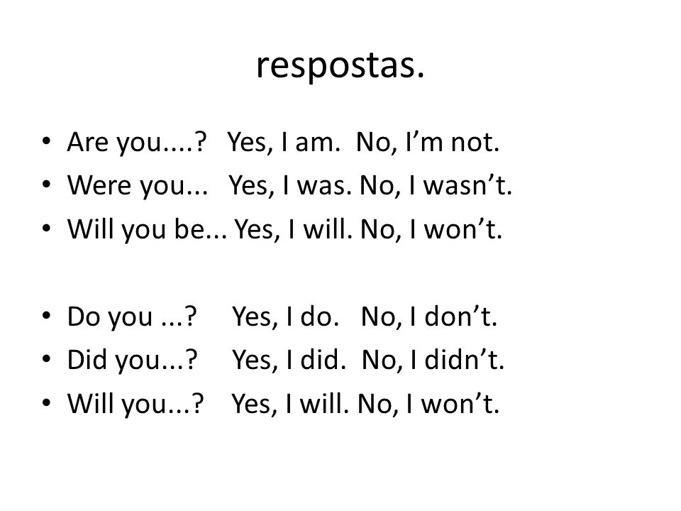 respostas. Are you.... Yes, I am. No, I'm not.